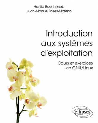 Introduction aux systèmes d'exploitation - Cours et exercices en GNU/Linux