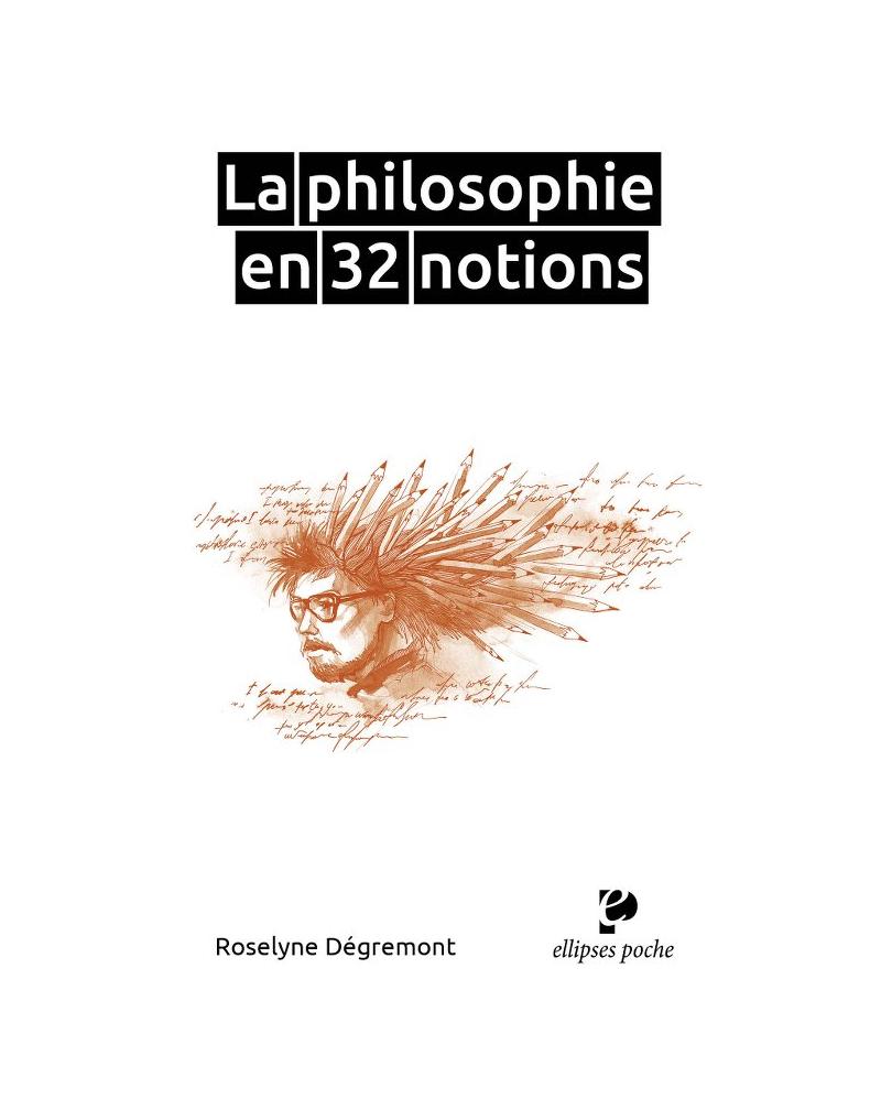 La philosophie en 32 notions
