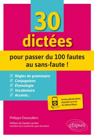 30 dictées pour passer du 100 fautes au sans-faute !