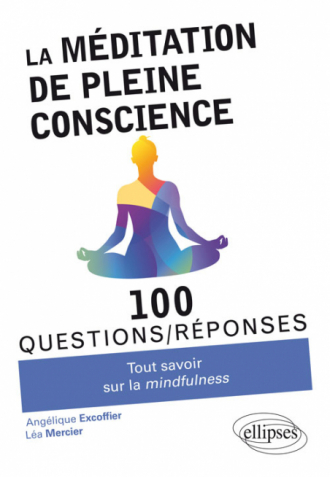 La méditation de pleine conscience  - Tout savoir sur la mindfulness