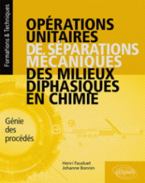 Opérations unitaires de séparations mécaniques des milieux diphasiques en chimie - Génie des procédés