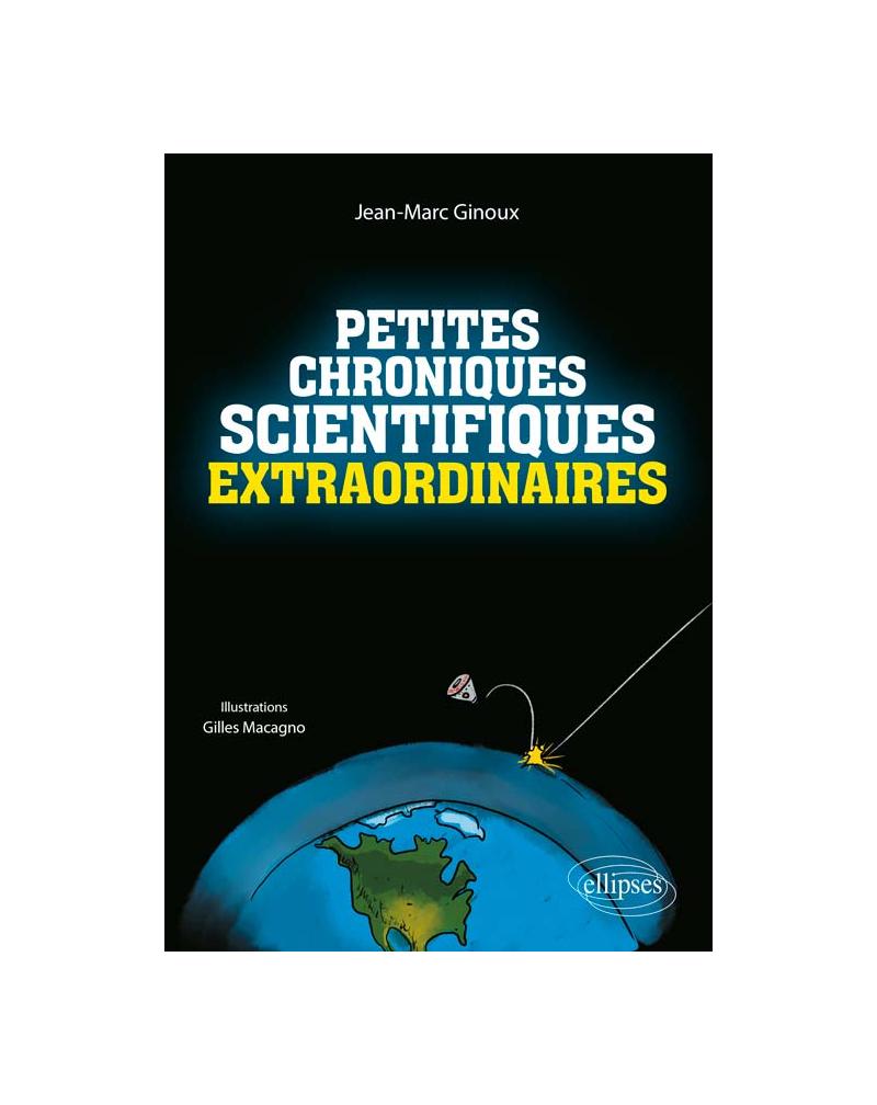 Petites chroniques scientifiques extraordinaires