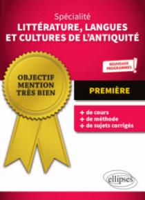 Spécialité Littérature, Langues et Cultures de l'Antiquité - Première - Nouveaux programmes