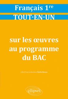 Français, Première. Tout-en-un sur les œuvres au programme du bac.