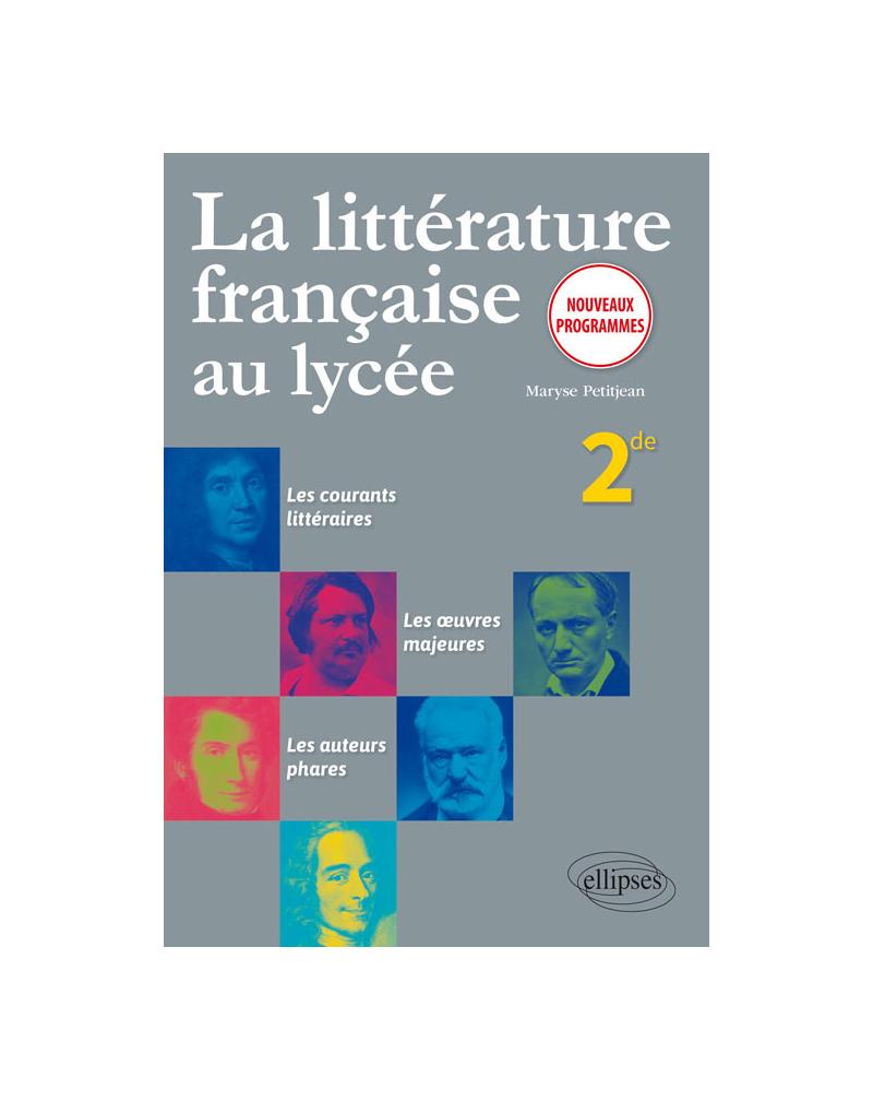 La littérature française au lycée. Seconde - nouveaux programmes