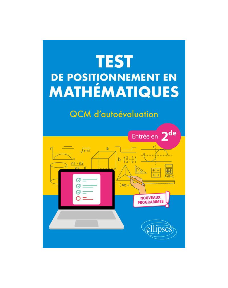 Test de positionnement en Mathématiques - QCM d'autoévaluation - Entrée en 2de - Nouveaux programmes