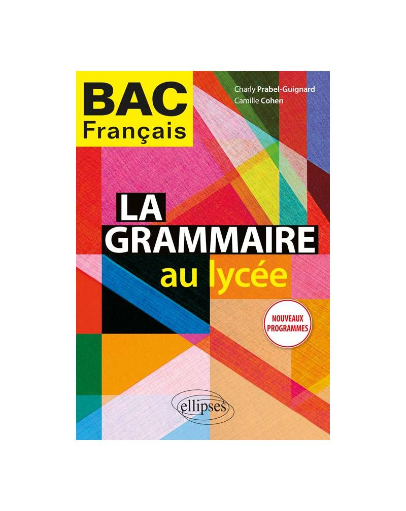 La grammaire au lycée. Nouveaux programmes.