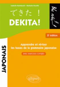 Dekita. Apprendre et réviser les bases de la grammaire japonaise avec exercices corrigés - 2e édition