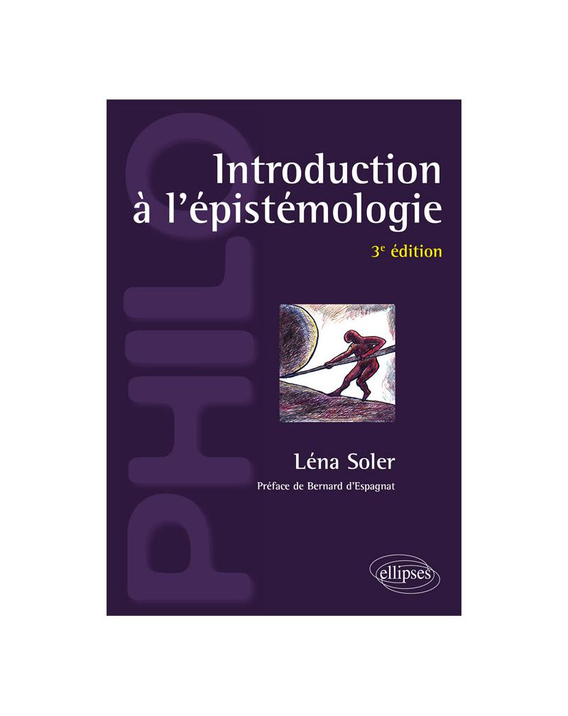 Introduction à l'épistémologie - 3e édition