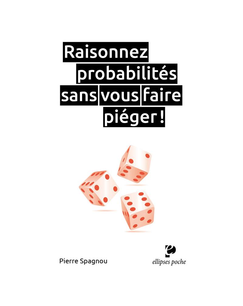 Raisonnez probabilités sans vous faire piéger !