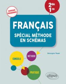 Français - Spécial méthode en schémas - Niveau Seconde, Première - Nouveaux programmes