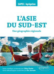 L'Asie du Sud-Est - Une géographie régionale