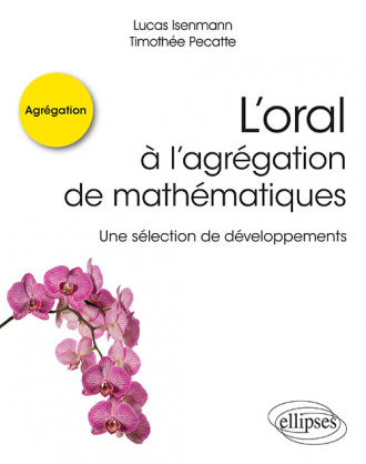 L'oral à l'agrégation de mathématiques - Une sélection de développements