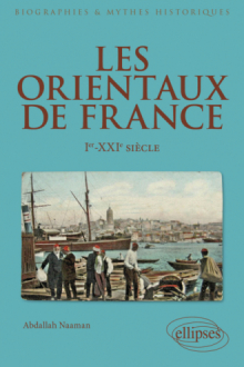 Les Orientaux de France - Ier-XXIe siècle