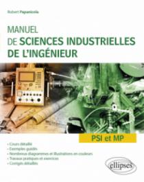 Manuel de sciences industrielles de l'ingénieur (SII) - PSI et MP - Cours détaillé, exemples guidés et travaux dirigés corrigés