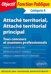 Attaché territorial, Attaché territorial principal - Tous concours et examens professionnels - Catégorie A
