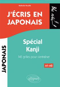 J'écris en japonais. Spécial Kanji. 145 grilles pour s'entraîner