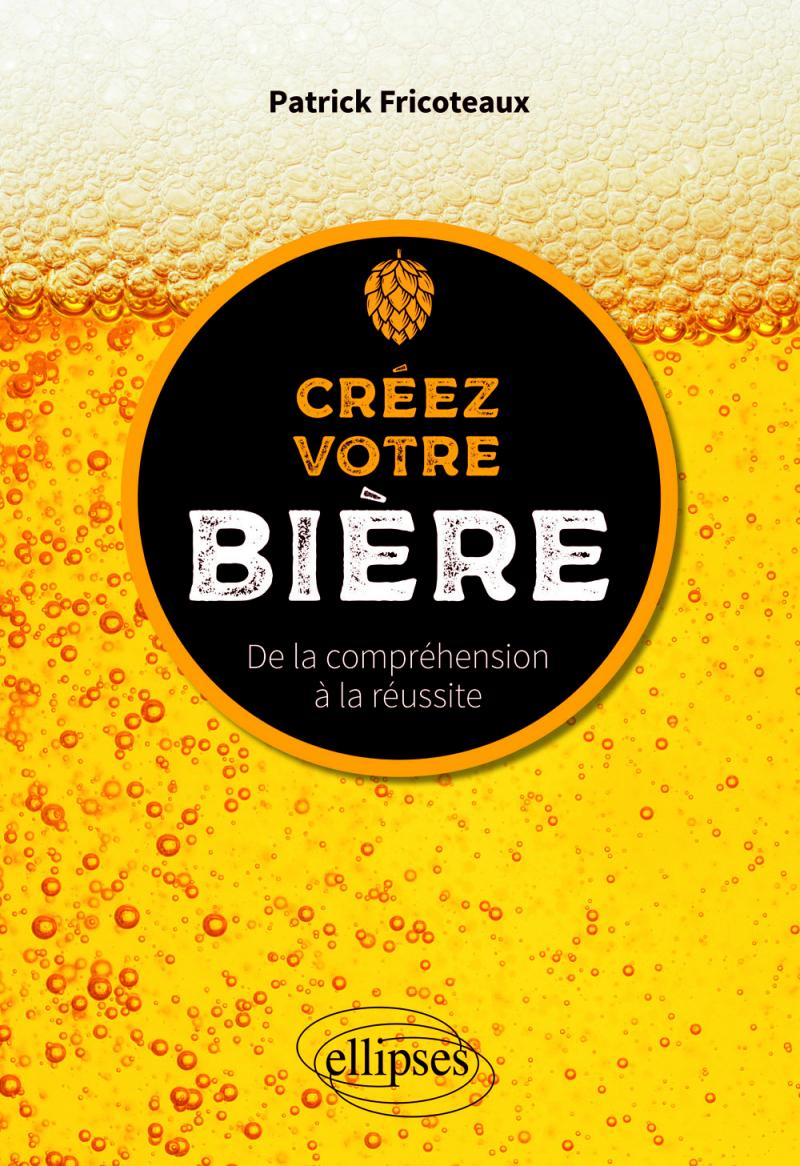 Créez votre bière - De la compréhension à la réussite