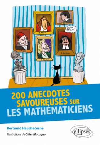200 anecdotes savoureuses sur les Mathématiciens