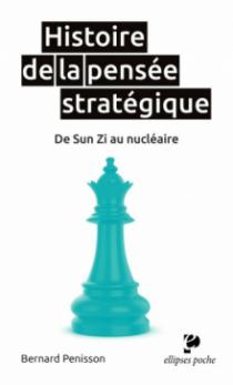 Histoire de la pensée stratégique. De Sun Zi au nucléaire