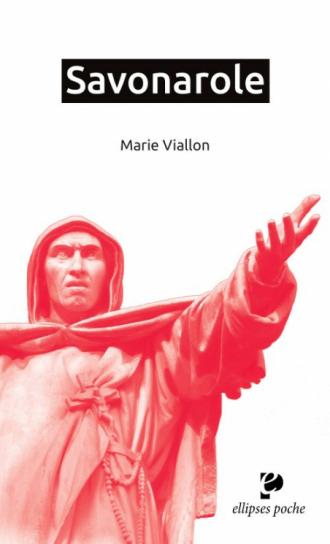 Savonarole. Glaive de Dieu