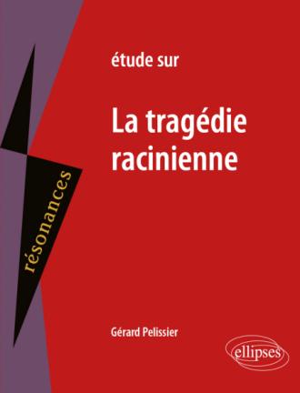 Étude sur la tragédie racinienne