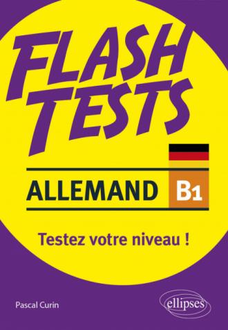 Allemand. Flash Tests. B1. Testez votre niveau d'allemand !