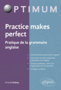 Practice makes perfect - Pratique de la grammaire anglaise