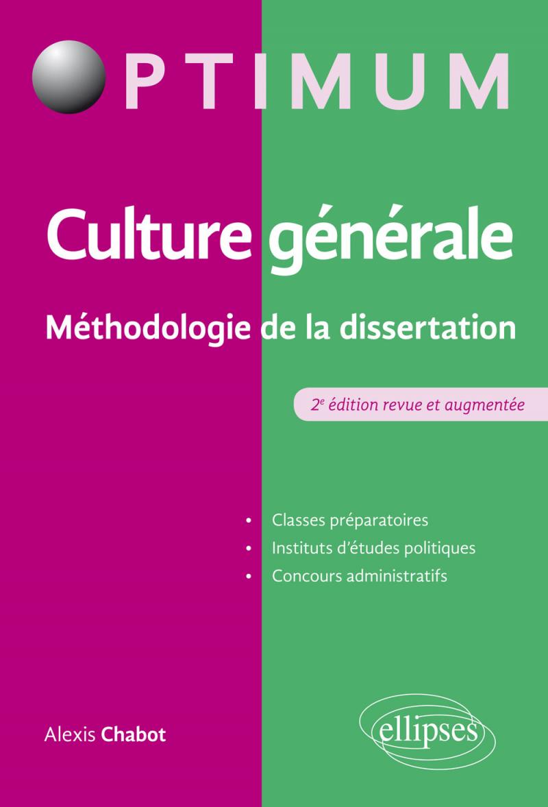 Culture générale - Méthodologie de la dissertation - 2e édition revue et augmentée