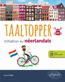 Taaltopper. Initiation au néerlandais. A1. (avec fichiers audio)