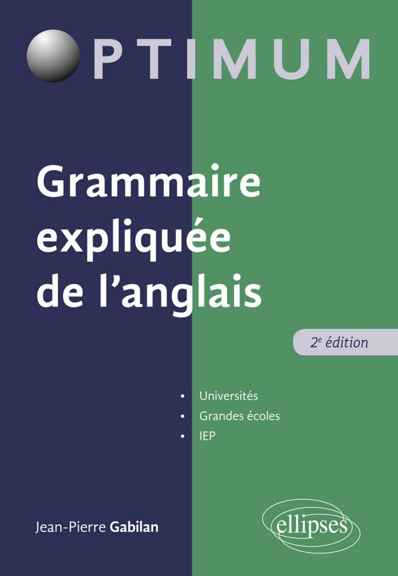 Grammaire expliquée de l'anglais - 2e édition