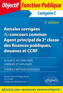 Annales corrigées du concours commun Agent principal de 2e classe des finances publiques, douanes et CCRF - Catégorie C - 3e édition
