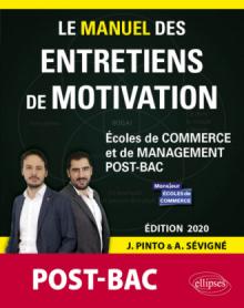 Le Manuel des entretiens de motivation « POST-BAC » - Concours aux écoles de commerce - Édition 2020