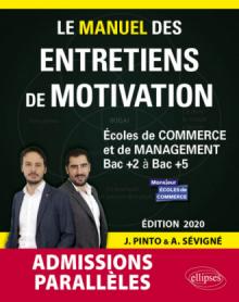Le Manuel des entretiens de motivation « Admissions Parallèles » - Concours aux écoles de commerce - Édition 2020