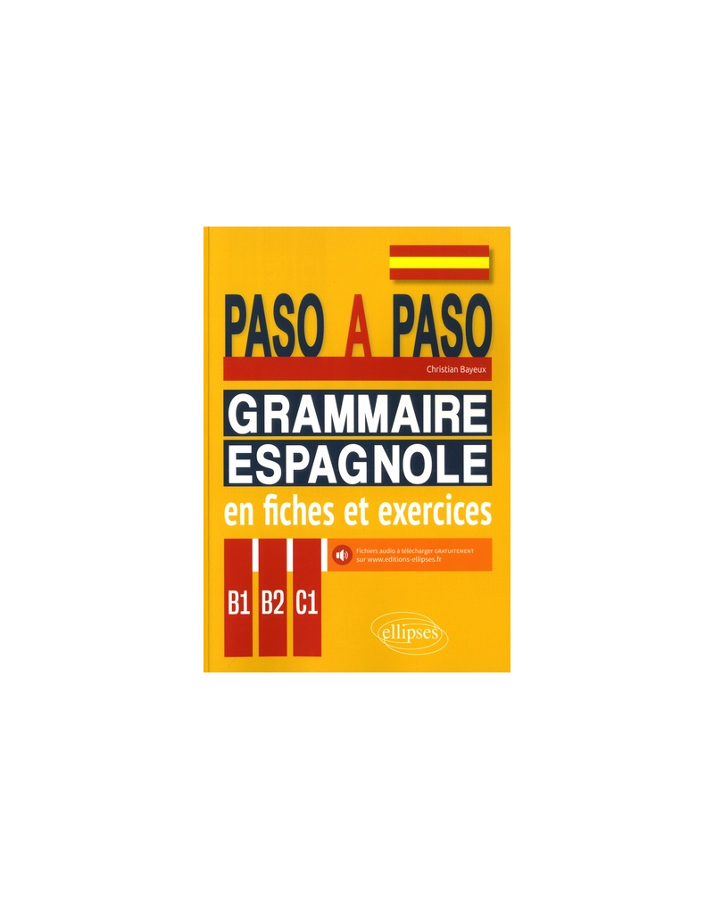 Paso a paso. Grammaire espagnole en fiches et exercices. B1-B2-C1