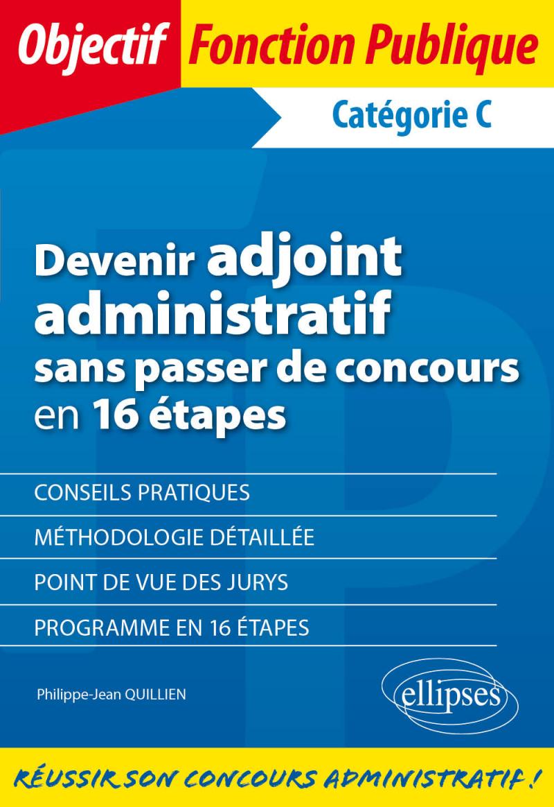 Devenir adjoint administratif sans passer de concours en 16 étapes - Catégorie C