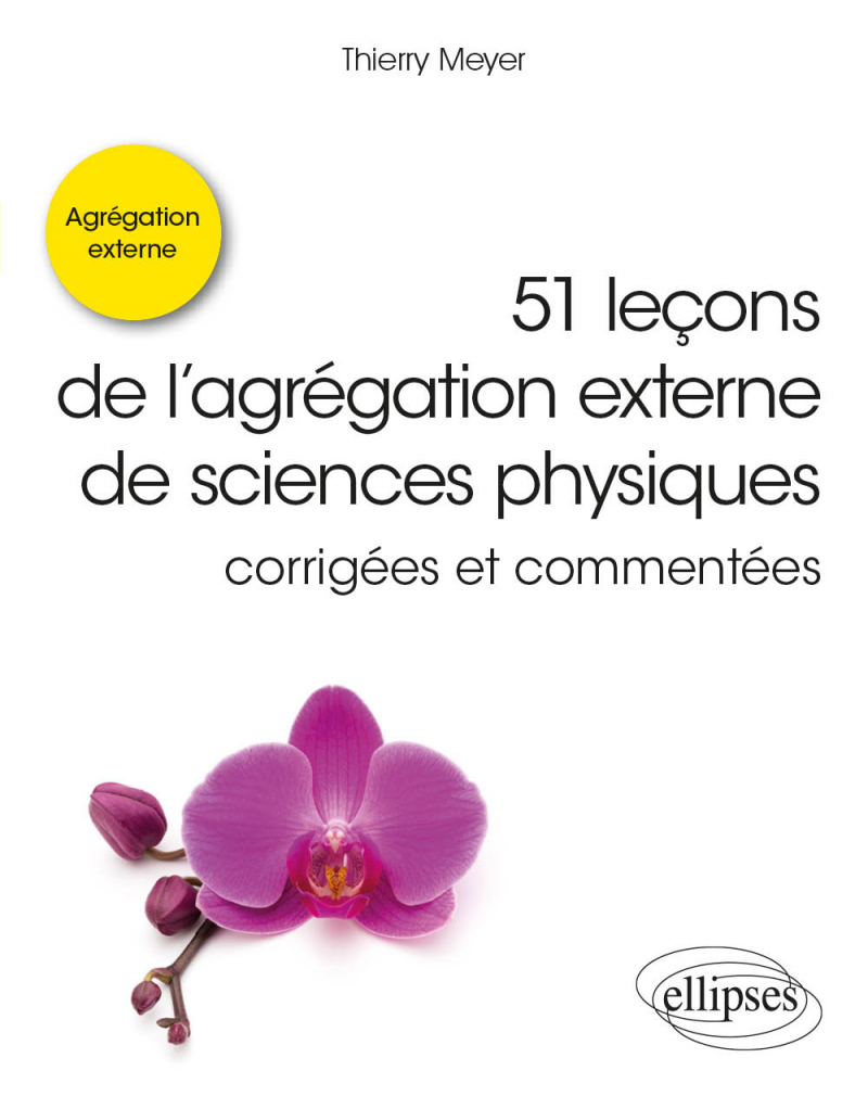 51 leçons de l'agrégation externe de sciences physiques corrigées et commentées