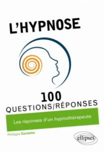 L'hypnose en 100 Questions/Réponses