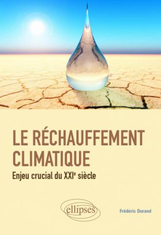 Le réchauffement climatique : enjeu crucial du XXIe siècle