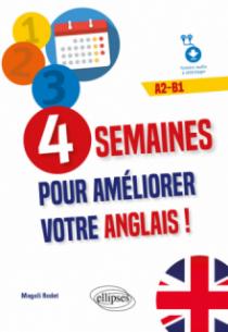 4 semaines pour améliorer votre anglais ! A2-B1 (fichiers audio)