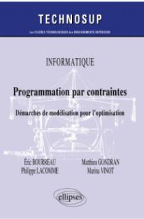 Informatique - Programmation par contraintes - Démarches de modélisation pour l'optimisation