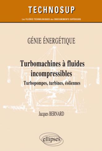 Génie énergétique - Turbomachines à fluides incompressibles - Turbopompes, turbines, éoliennes