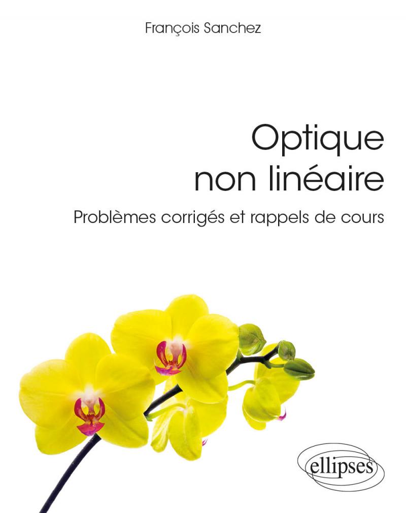 Optique non linéaire - Problèmes corrigés et rappels de cours