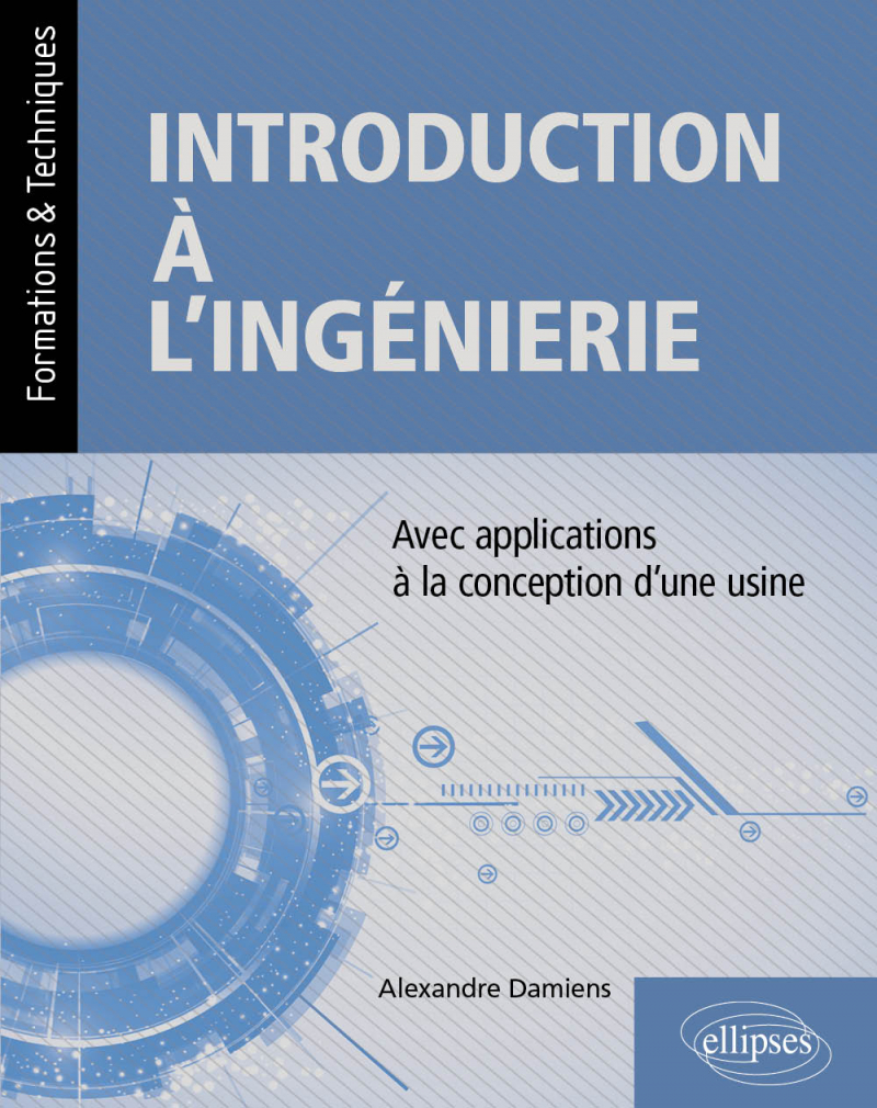 Introduction à l'ingénierie - avec applications à la conception d'une usine