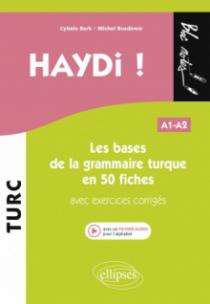 Haydi ! Les bases de la grammaire turque en 50 fiches (avec exercices corrigés) (fichier audio) A1-A2