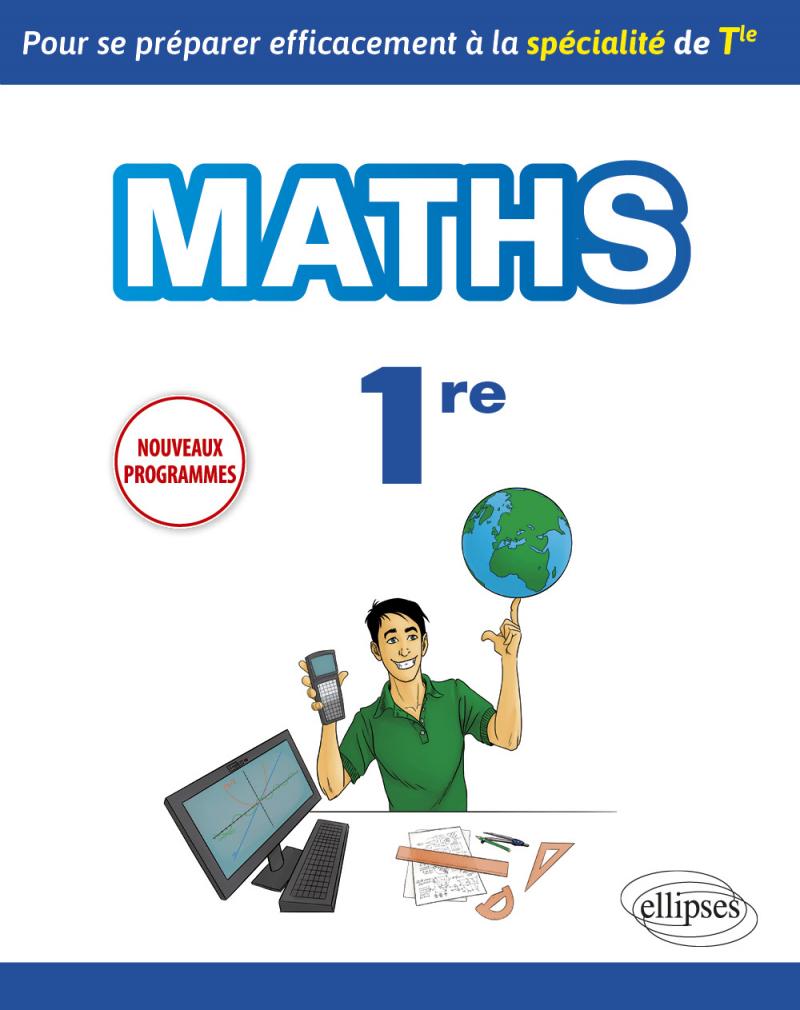 Spécialité Mathématiques Première - Pour se préparer efficacement à la spécialité de Terminale - nouveaux programmes
