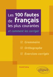 Les 100 fautes de français les plus courantes – et comment les corriger