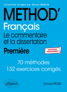 Français. Le commentaire et la dissertation. Première. Nouveaux programmes.