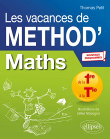 Mathématiques de la Première à la Terminale. Les vacances de Méthod' - Nouveaux programmes