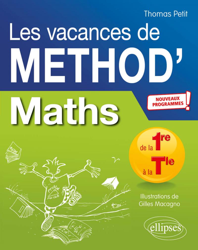 Mathématiques de la Première à la Terminale. Les vacances de Méthod' - Nouveaux programmes